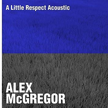 A Little Respect Acoustic