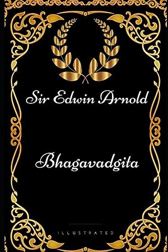 予約アンタゴニストアスリートBhagavadgita: By Sir Edwin Arnold - Illustrated