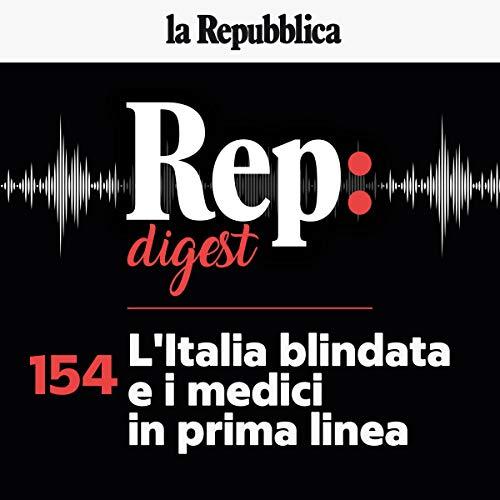 Couverture de L'Italia blindata e i medici in prima linea