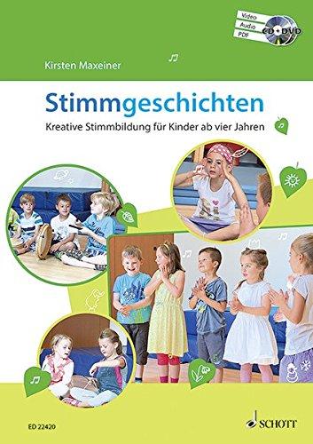 Stimmgeschichten: Kreative Stimmbildung für Kinder ab vier Jahren. Ausgabe mit CD + DVD.