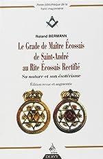 Le Grade de Maître Ecossais de Saint André au Rite Ecossais Rectifié - Sa nature et son ésotérisme de Roland Bermann