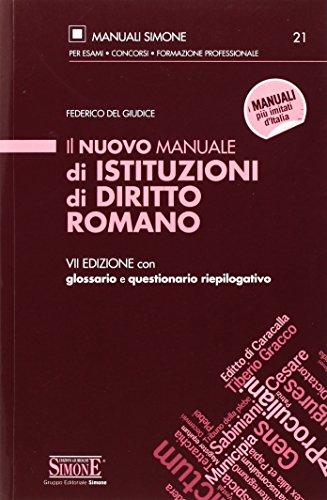 Il nuovo manuale di istituzioni di diritto romano. Con glossario e questionario riepilogativo