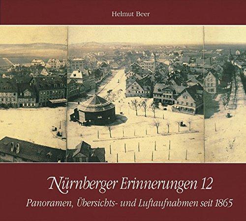 Panoramen, Übersichts- und Luftaufnahmen seit 1865: Nürnberger Erinnerungen