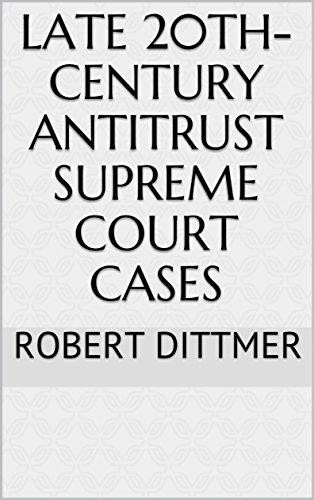 Late 20th-Century Antitrust Supreme Court Cases (English Edition)
