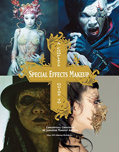 A Complete Guide to Special Effects Makeup (Tokyo Sfx Makeup Workshop)