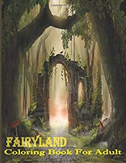 FairyLand Coloring Book For Adult: An Adults Fantasy Fairyland Coloring for Fun and Stress Relief and Relaxation with uniq...