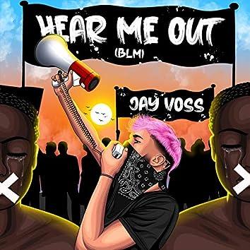 Hear Me Out  (BLM)