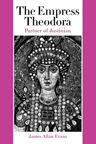 The Empress Theodora: Partner of Justinian