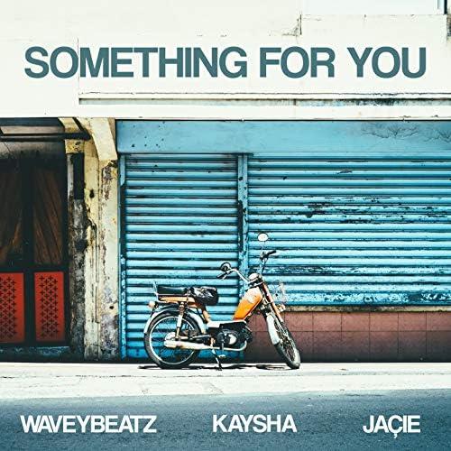WaveyBeatz, Kaysha, Jaçie