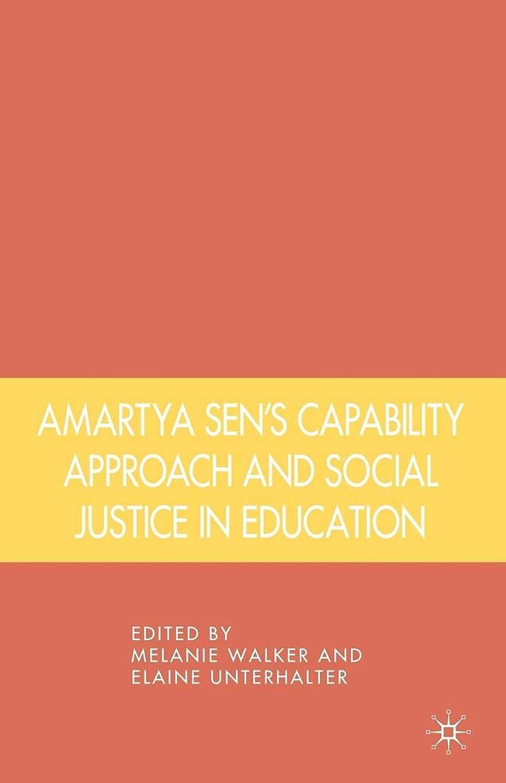 破産行き当たりばったりオゾンAmartya Sen's Capability Approach and Social Justice in Education
