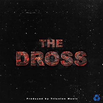 The Dross