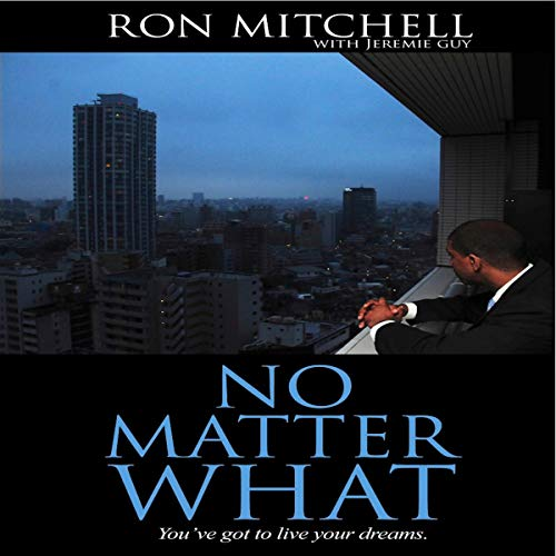 No Matter What Audiobook By Ron Mitchell, Jeremie Guy cover art