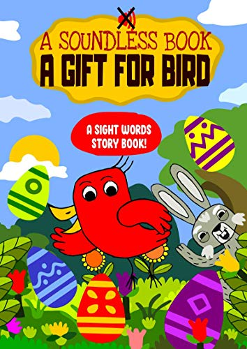 A Gift for Bird – An early reader Sight Words Storybook for Beginner Readers: For toddlers and kids aged 3 to 5 to teach children to read early with sight words for preschoolers