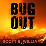 Bug Out: The Complete Plan for Escaping a Catastrophic Disaster Before It's...