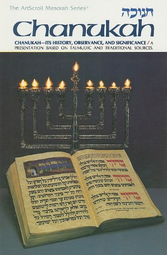 Chanukah: Its History, Observances, and Significance (The ArtScroll Mesorah Series)