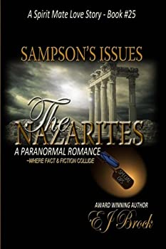 Paperback Samson's Issues The Nazarites (A Spirit Mate Love Story & Paranormal Romance) Book