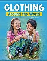 Clothing Around the World (Customs Around the World)