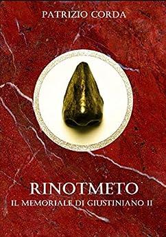 Rinotmeto. Il Memoriale di Giustiniano II di [Patrizio Corda]