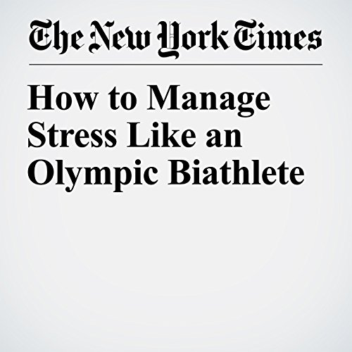 How to Manage Stress Like an Olympic Biathlete audiobook cover art