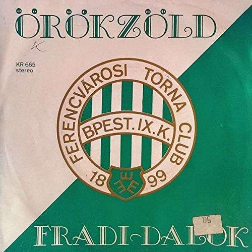 Örökzöld Fradi-Dalok , - Ferencvárosi Torna Club 1899 - Bpest.IX.K. - Körmendi Hangstúdió - KR 665