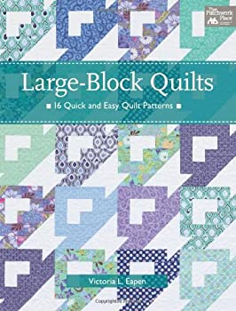Large-Block Quilts  16 Quick and Easy Quilt Patterns