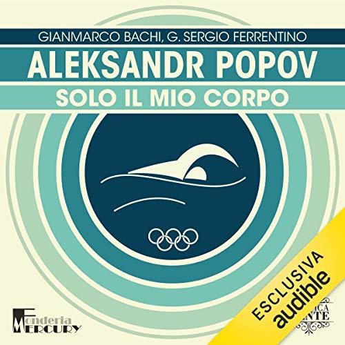 Aleksandr Popov. Solo il mio corpo copertina