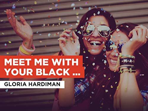 Meet Me With Your Black Drawers On al estilo de Gloria Hardiman
