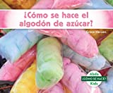 ¿cómo Se Hace El Algodón de Azúcar? (How Is Cotton Candy Made?)
