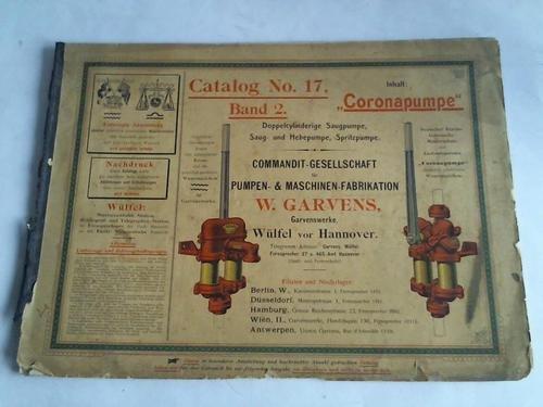 Catalog No. 17, Band 2: Coronapumpe. Doppelcylinderige Saugpumpe, Saug- und Hebepumpe, Spritzpumpe