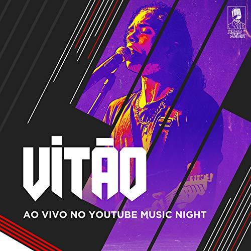 Vitão (Ao Vivo No Youtube Music Night, Rio De Janeiro / 2019) [Explicit]