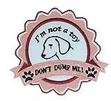 """Toppa ricamata a forma di cane, toppa termoadesiva contro l'abbandono degli animali domestici, toppa ricamata con scritta """"I'm not a toy don't dump me""""."""
