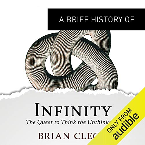 A Brief History of Infinity: The Quest to Think the Unthinkable audiobook cover art