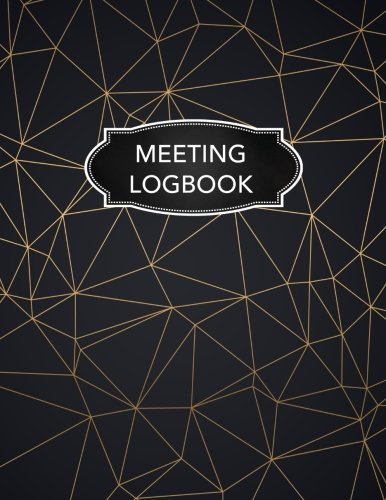 Meeting Logbook: Meeting Minutes Notebook Logbook Journal Record Book Office Supplies (Meeting Minut