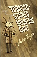 Tobacco-Stained Mountain Goat Kindle Edition