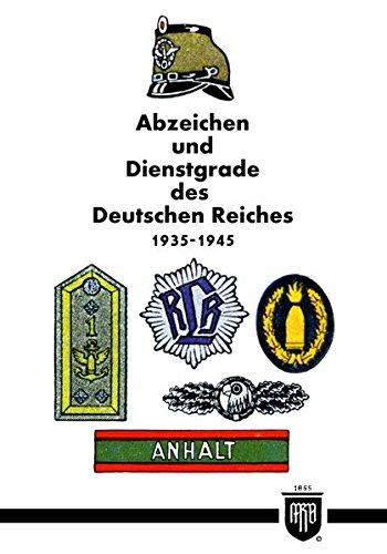 Abzeichen und Dienstgrade des Deutschen Reiches 1935-1945 (Militaria, SA, Wehrmacht, Uniformen, Abzeichen, 3.Reich, 2. Weltkrieg, Orden und Ehrenzeichen, History Edition)