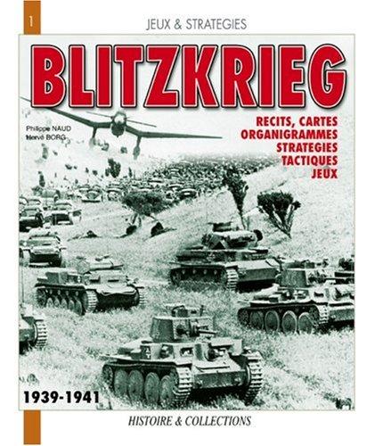 La Blitzkrieg, mythe ou réalité ? : Une analyse historique et ludique des opérations de l'armée allemande de 1939 à 1941