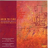 Akin To Fire by Raymond Wojcik