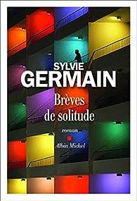 Brèves de solitude par Sylvie Germain