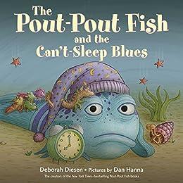 The Pout-Pout Fish and the Can't-Sleep Blues (A Pout-Pout Fish Adventure) by [Deborah Diesen, Dan Hanna]