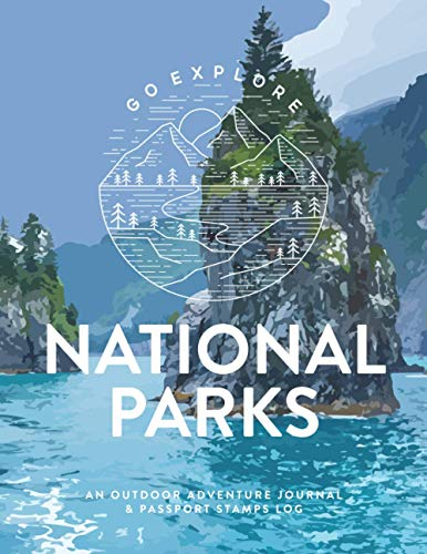 National Parks: An Outdoor Adventure Journal & Passport Stamps Log (Large), Kenai Fjords (U.S. National Parks Bucket List Journal)