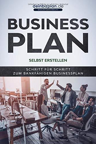 Businessplan erstellen - Schritt für Schritt zum bankfähigen Businessplan: NEU! Einschließlich Finanzplan-Tool und Fragebogen!