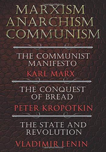Price comparison product image Marxism. Anarchism. Communism: The Communist Manifesto,  The Conquest of Bread