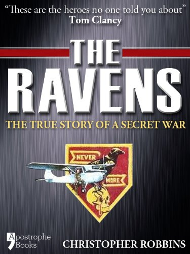 The Ravens: The True Story Of A Secret War In Laos, Vietnam (English Edition)