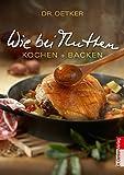 Wie bei Muttern - Kochen und backen (Taschenbuch)