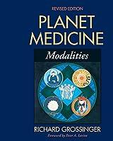 Planet Medicine: Modalities, Revised Edition