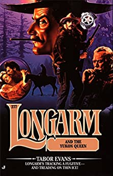 Longarm #277: Longarm and the Yukon Queen by [Tabor Evans]