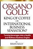 Organo Gold: King of Coffee or International Business...