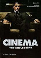 Cinema: The Whole Story. Philip Kemp and Christopher Frayling by Philip Kemp(2011-09-01)