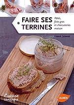 Faire ses terrines, pâtés, foies gras et charcuteries maison de Franck Schmitt