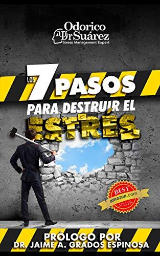 Los 7 Pasos Para Destruir El Estrés: Estrategias para el equilibrio personal (Spanish Edition)